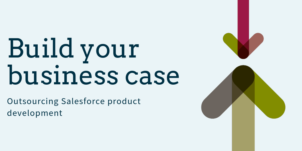 Build a business case for outsourced Salesforce product development
